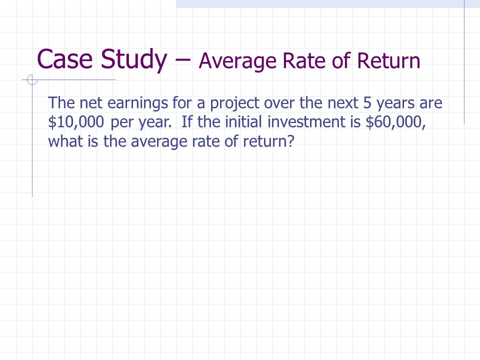 Case Study – Average Rate of Return