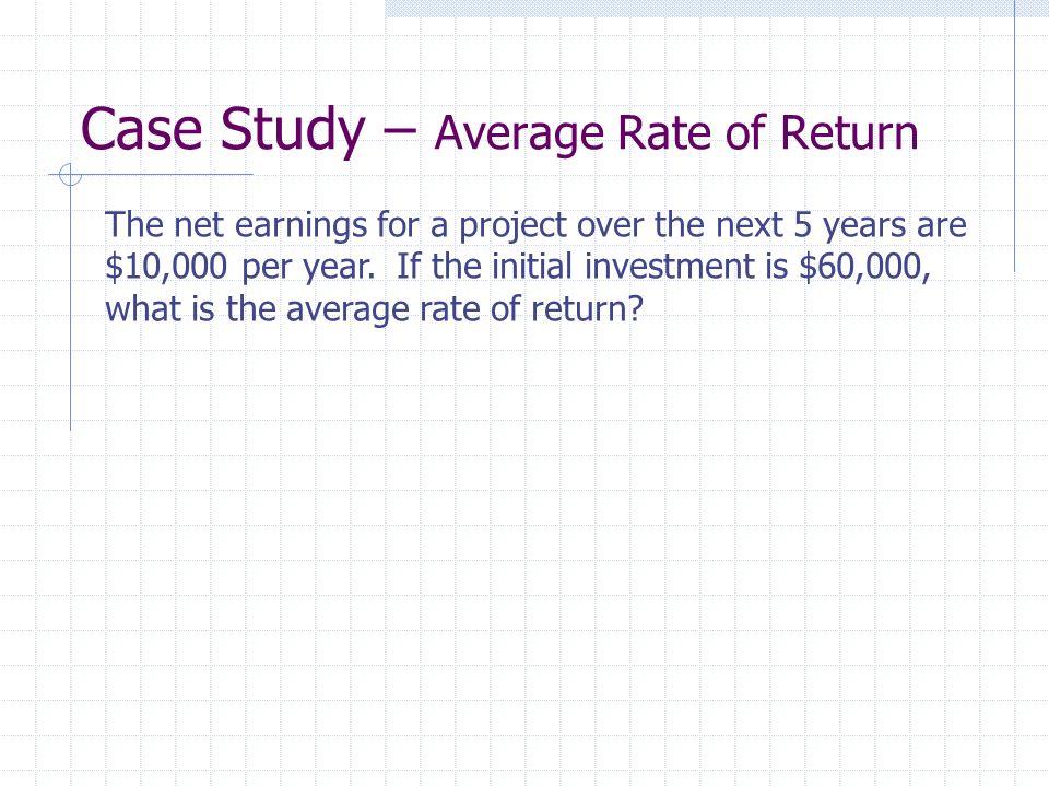 Case Study – Average Rate of Return