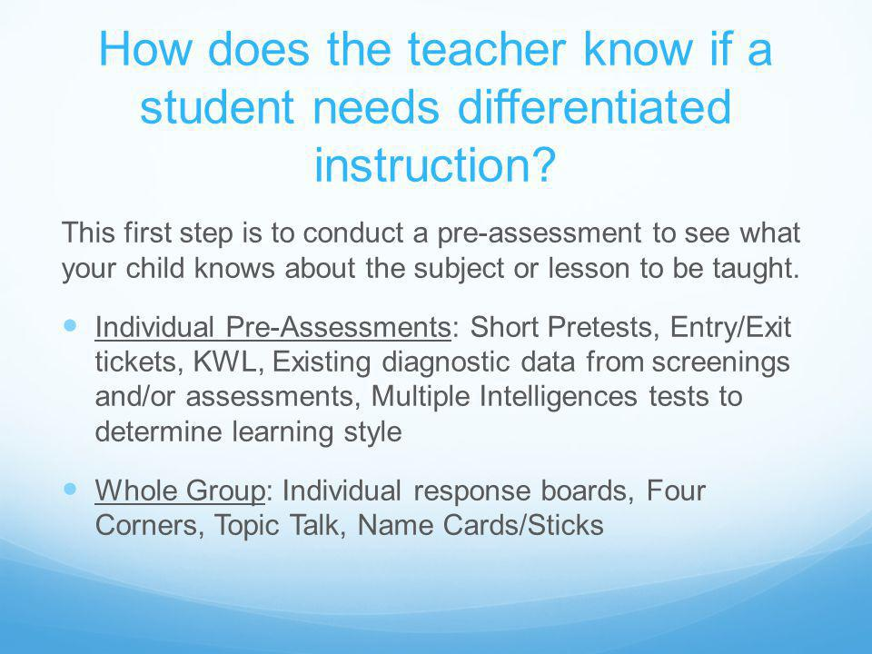 How does the teacher know if a student needs differentiated instruction