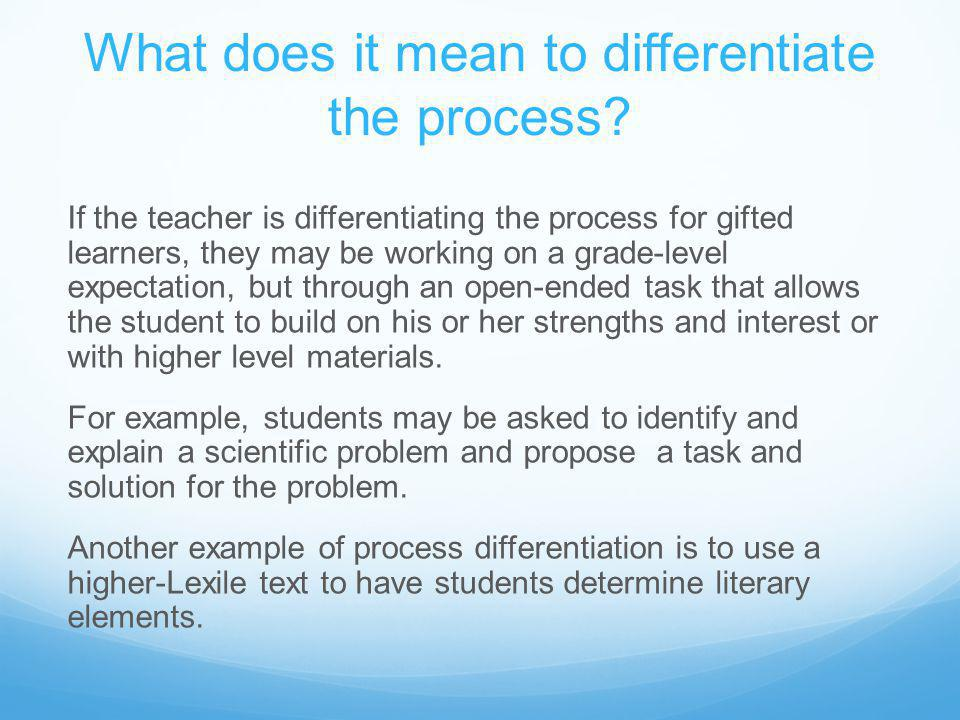 What does it mean to differentiate the process