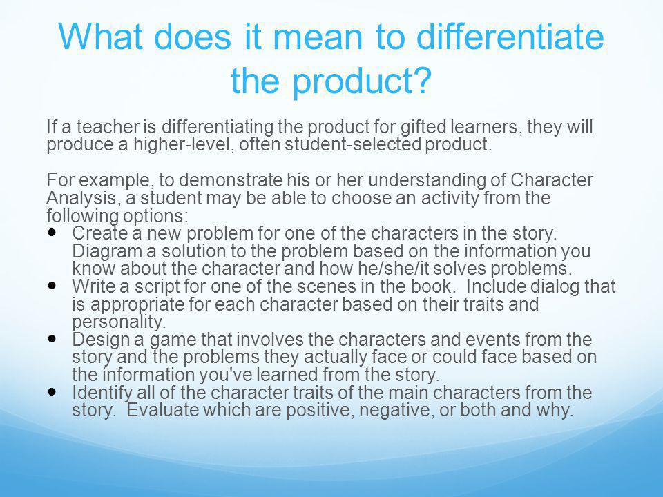 What does it mean to differentiate the product