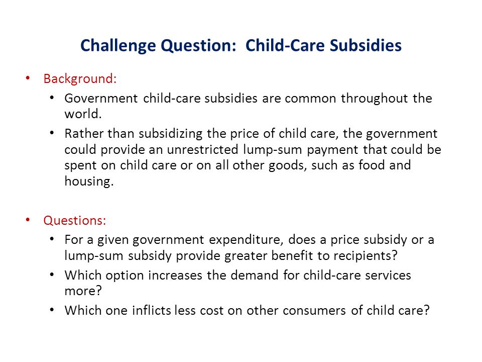 Challenge Question: Child-Care Subsidies