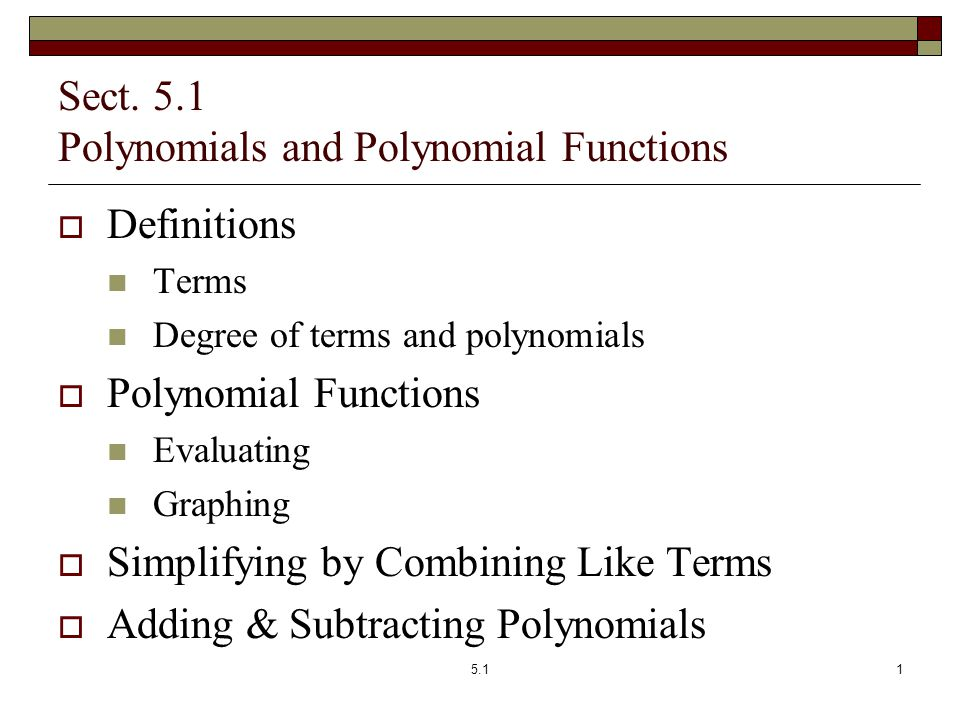 Sect. 5.1 Polynomials and Polynomial Functions