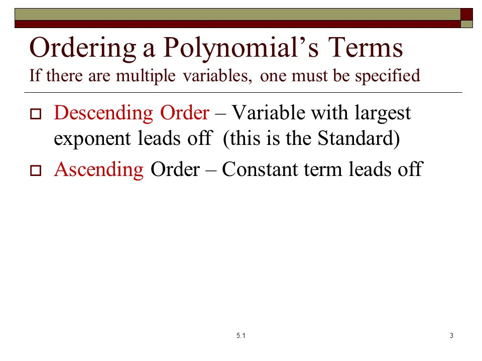 Ordering a Polynomial's Terms If there are multiple variables, one must be specified