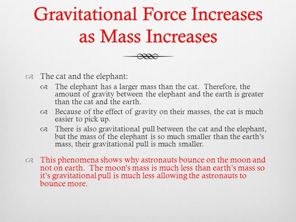 Gravitational Force Increases as Mass Increases