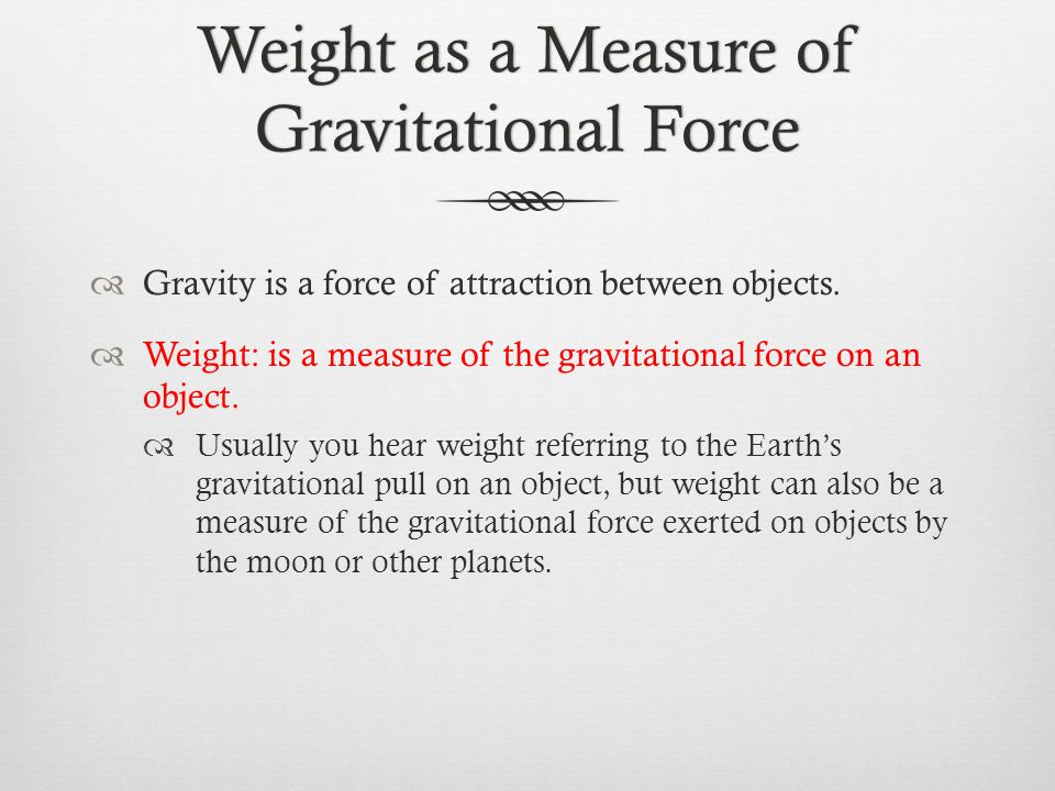 Weight as a Measure of Gravitational Force