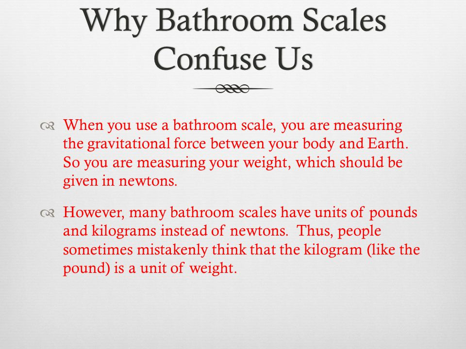 Why Bathroom Scales Confuse Us