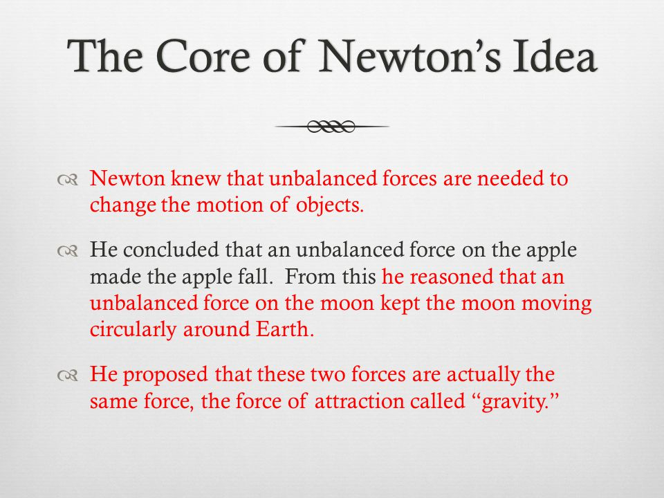 The Core of Newton's Idea