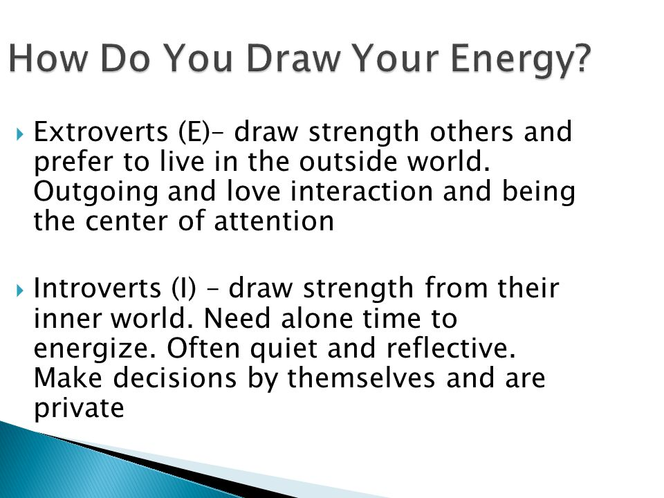 How Do You Draw Your Energy