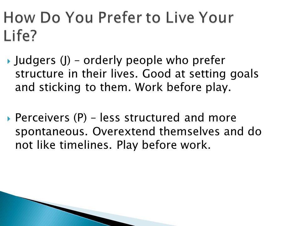 How Do You Prefer to Live Your Life