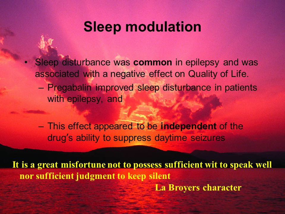 Sleep modulationSleep disturbance was common in epilepsy and was associated with a negative effect on Quality of Life.