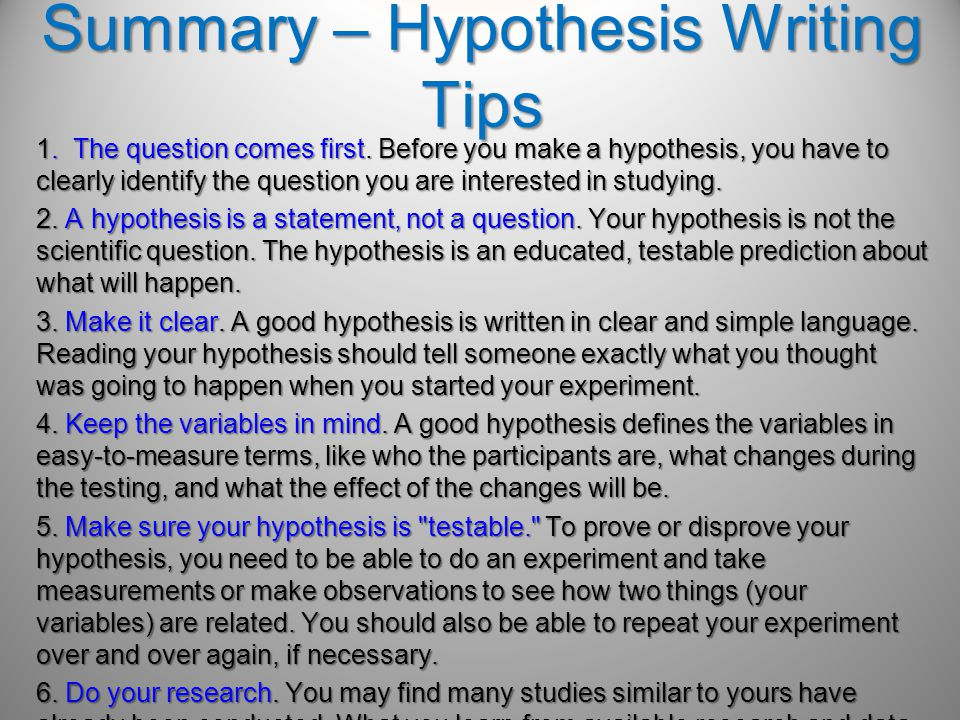 Summary – Hypothesis Writing Tips