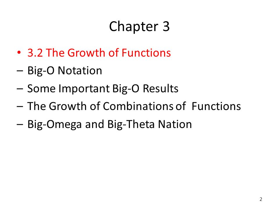 Chapter 3 3.2 The Growth of Functions Big-O Notation
