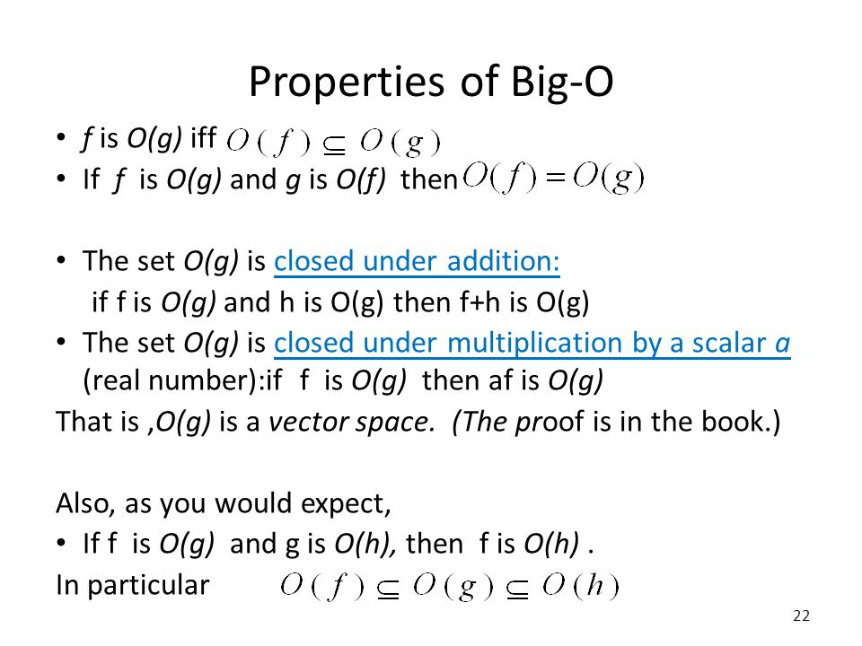 Properties of Big-O f is O(g) iff If f is O(g) and g is O(f) then