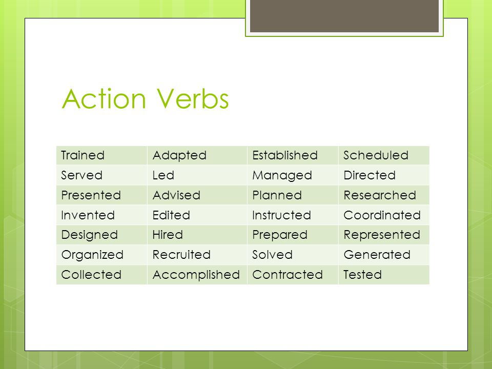 Action Verbs Trained Adapted Established Scheduled Served Led Managed