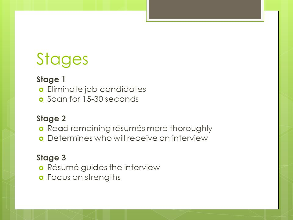 Stages Stage 1 Eliminate job candidates Scan for 15-30 seconds Stage 2