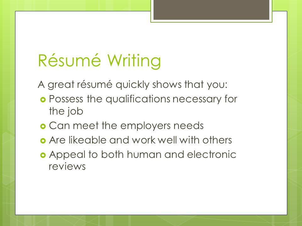 Résumé Writing A great résumé quickly shows that you:
