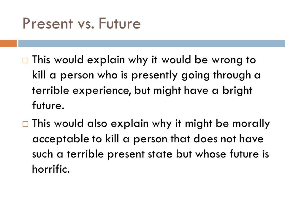 Present vs. Future