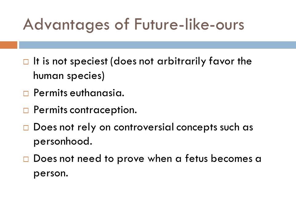 Advantages of Future-like-ours