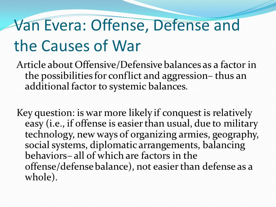 Van Evera: Offense, Defense and the Causes of War