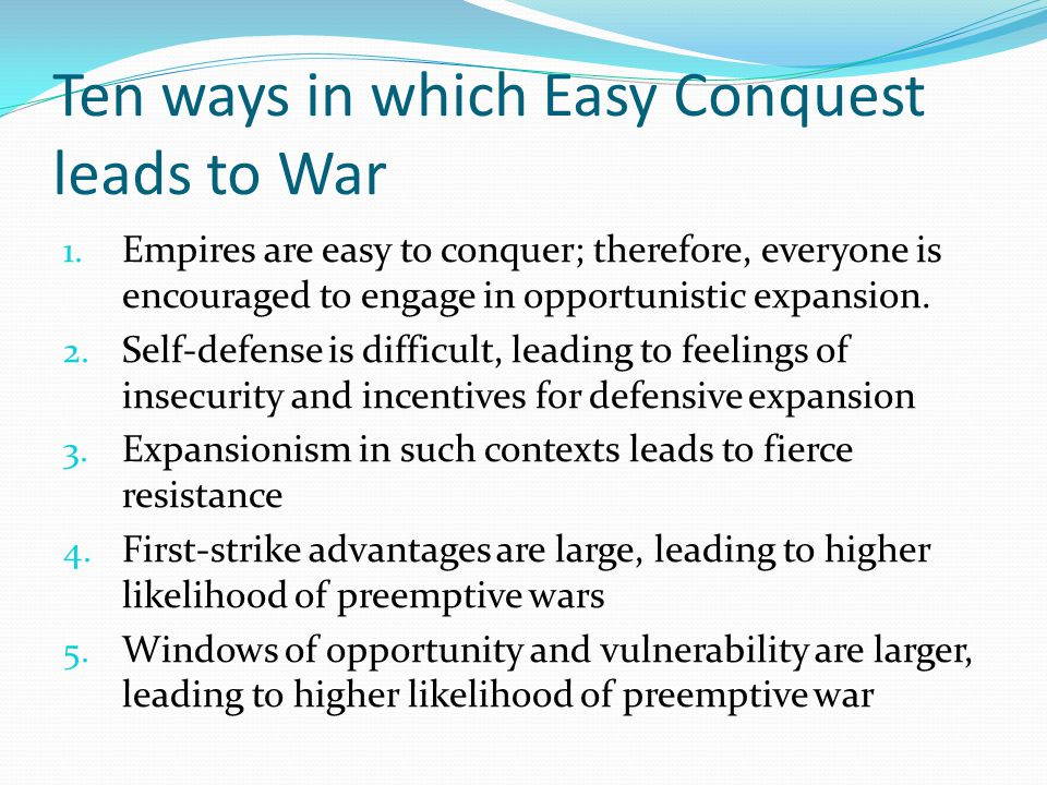 Ten ways in which Easy Conquest leads to War