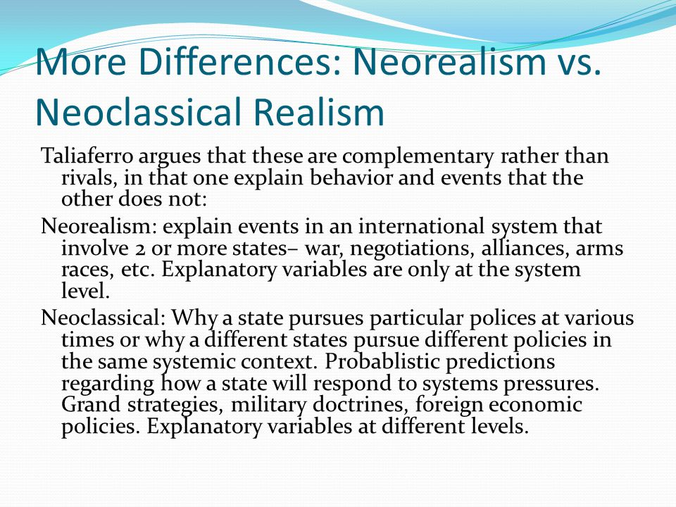 More Differences: Neorealism vs. Neoclassical Realism