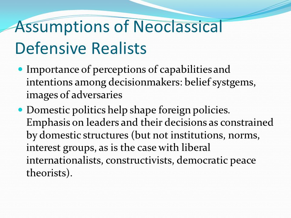 Assumptions of Neoclassical Defensive Realists