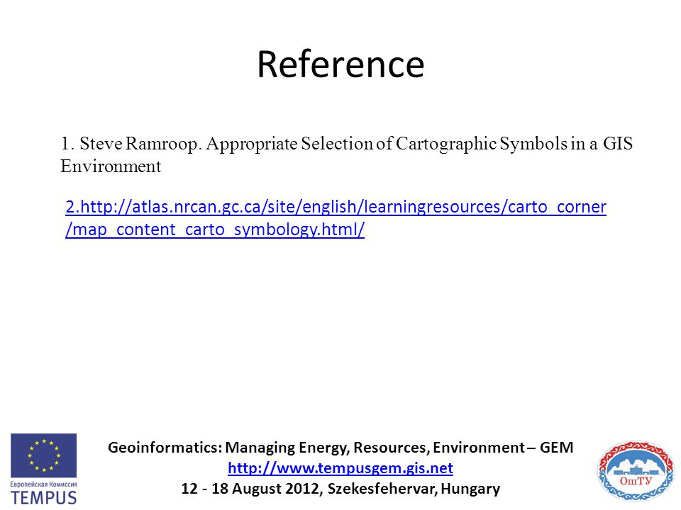 Reference 1. Steve Ramroop. Appropriate Selection of Cartographic Symbols in a GIS Environment.