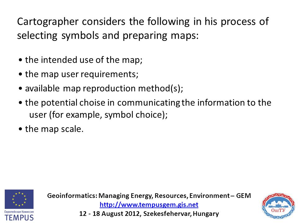 Cartographer considers the following in his process of selecting symbols and preparing maps: