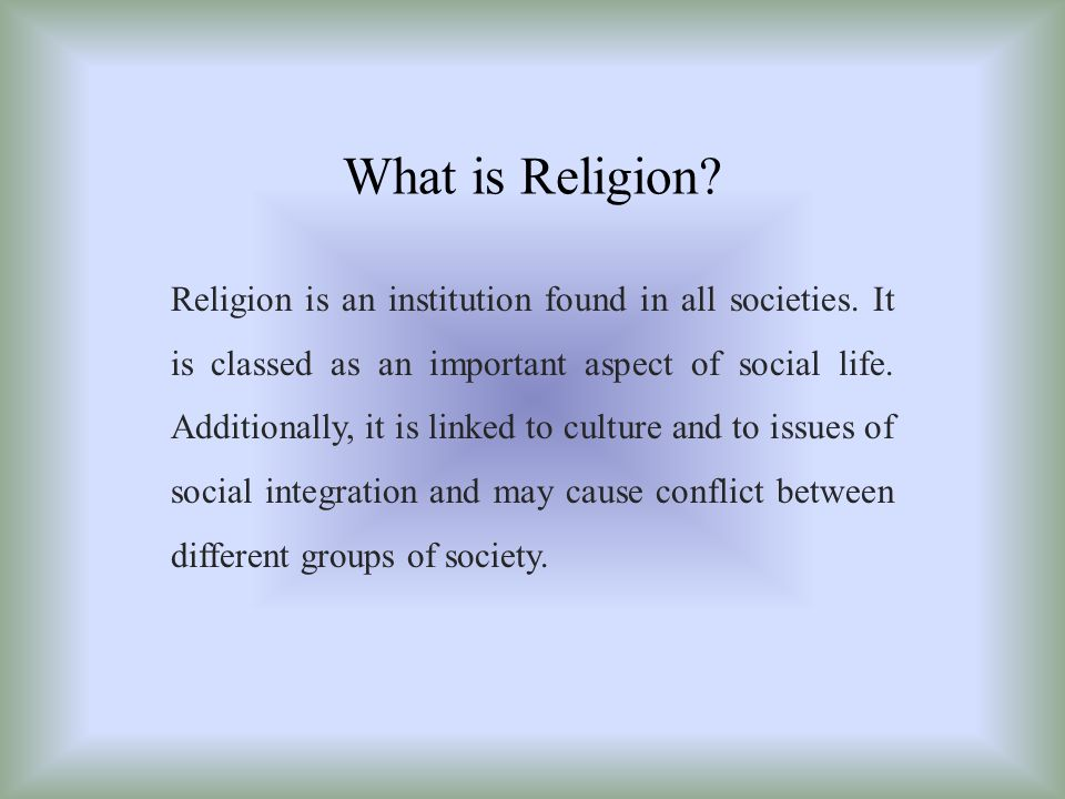 religion is found in all ages and all cultures Culture (/ ˈ k ʌ l tʃ ər /) is the social behavior and norms found in human societiesculture is considered a central concept in anthropology, encompassing the range of phenomena that are transmitted through social learning in human societies.