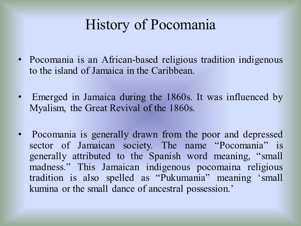 History of Pocomania Pocomania is an African-based religious tradition indigenous to the island of Jamaica in the Caribbean.