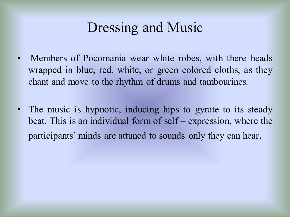 Dressing and Music