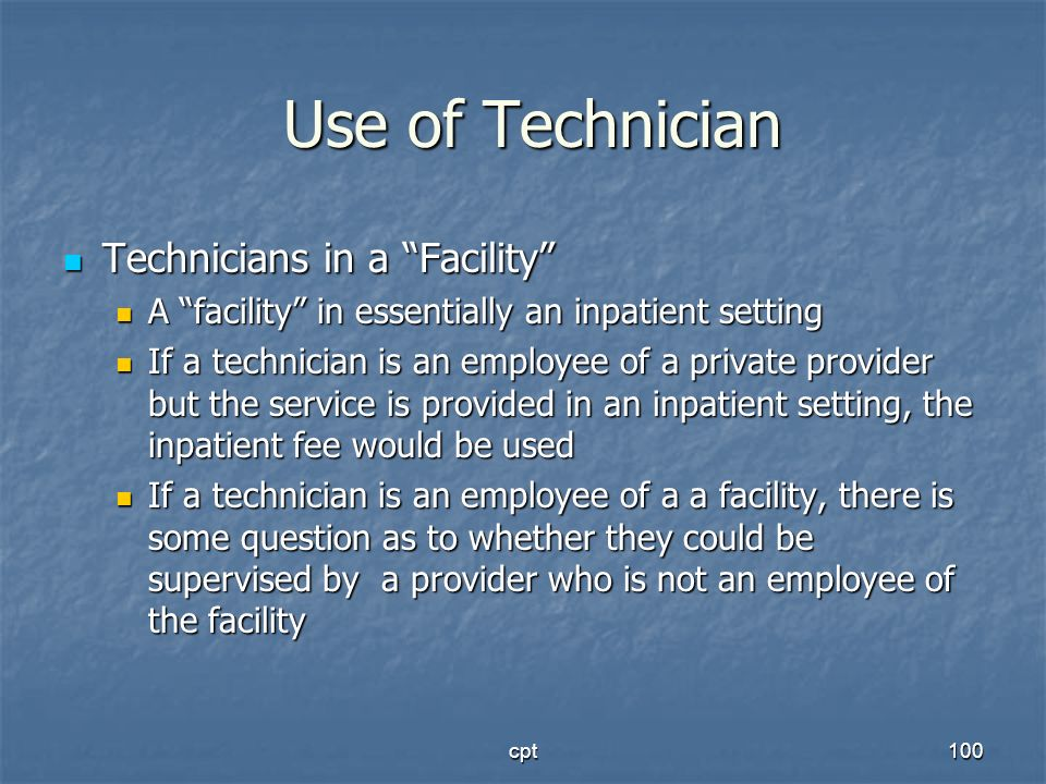 Use of Technician Technicians in a Facility