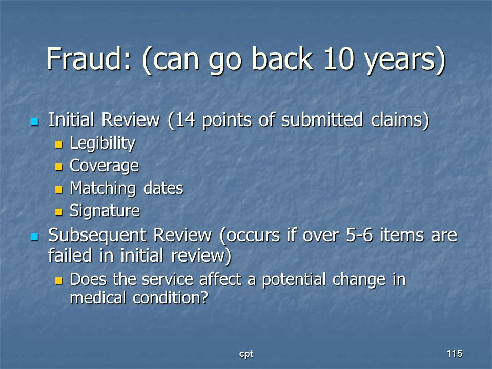 Fraud: (can go back 10 years)