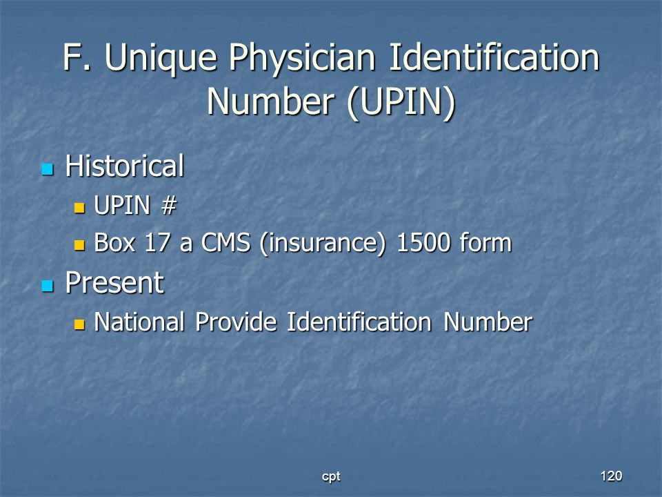 F. Unique Physician Identification Number (UPIN)