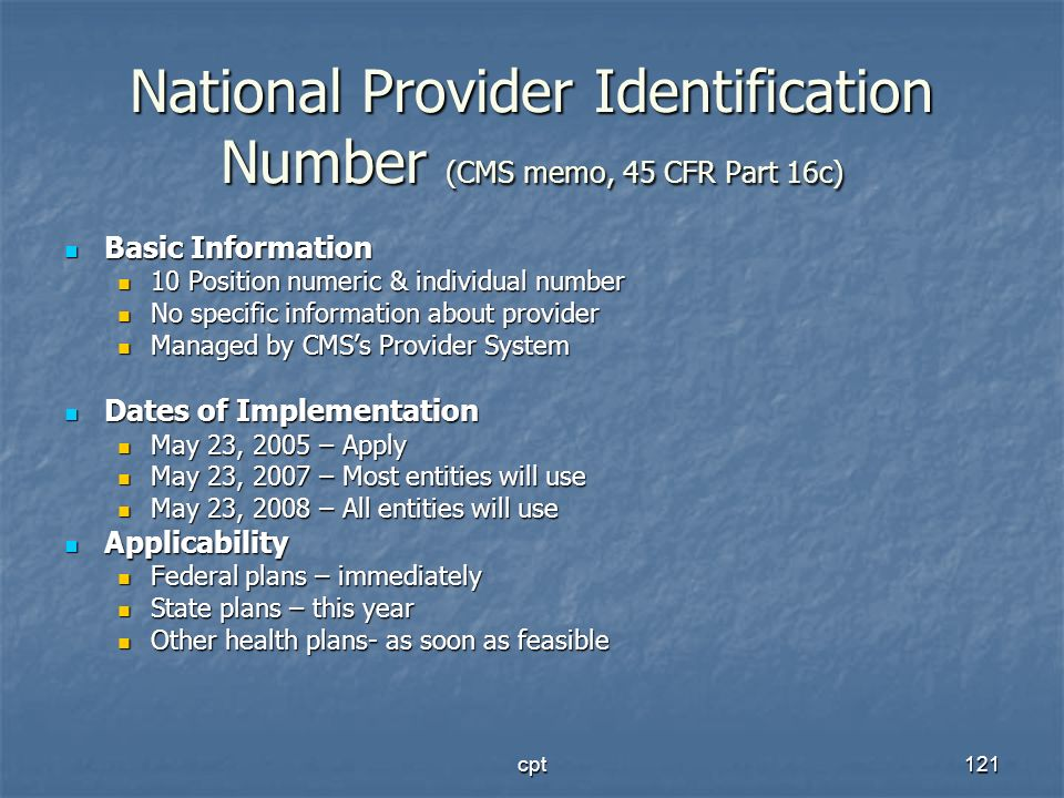 National Provider Identification Number (CMS memo, 45 CFR Part 16c)