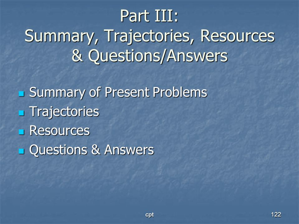 Part III: Summary, Trajectories, Resources & Questions/Answers
