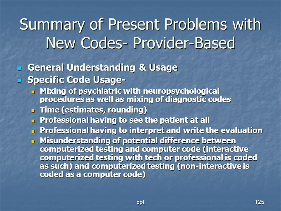 Summary of Present Problems with New Codes- Provider-Based