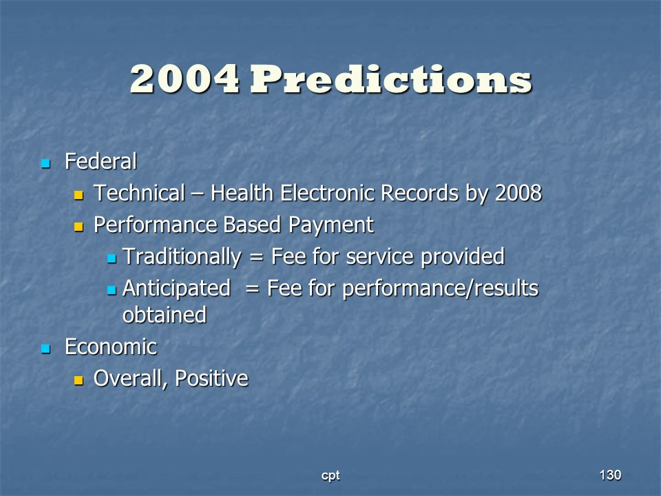 2004 Predictions Federal Technical – Health Electronic Records by 2008