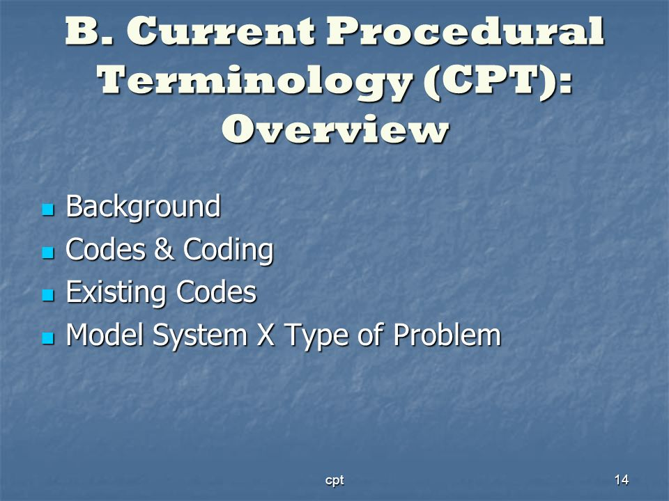 B. Current Procedural Terminology (CPT): Overview