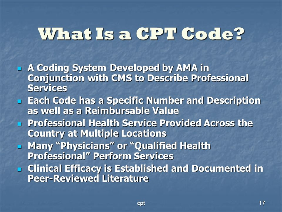 What Is a CPT Code A Coding System Developed by AMA in Conjunction with CMS to Describe Professional Services.