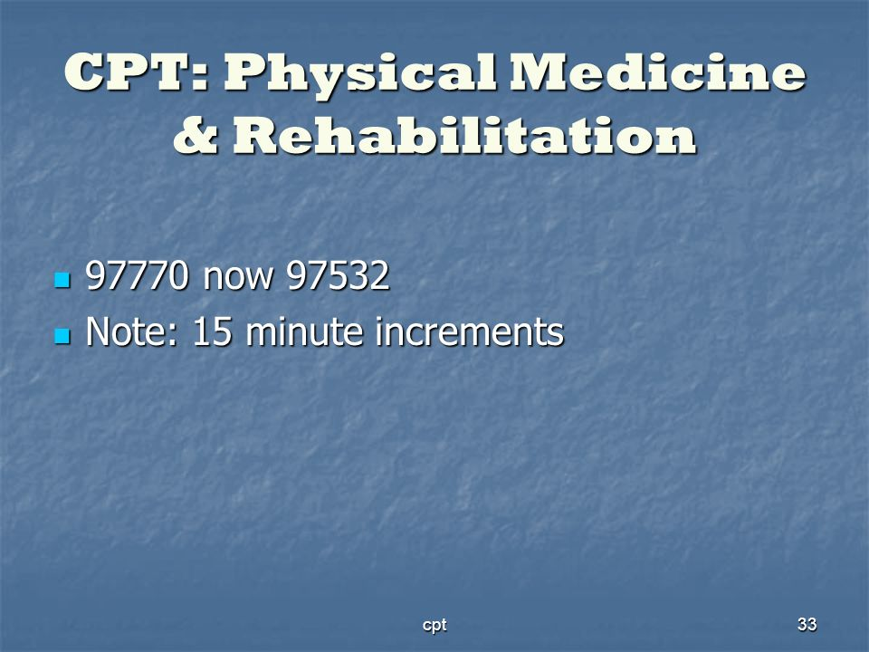 CPT: Physical Medicine & Rehabilitation