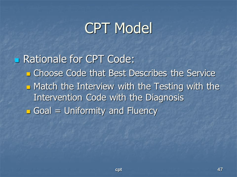 CPT Model Rationale for CPT Code: