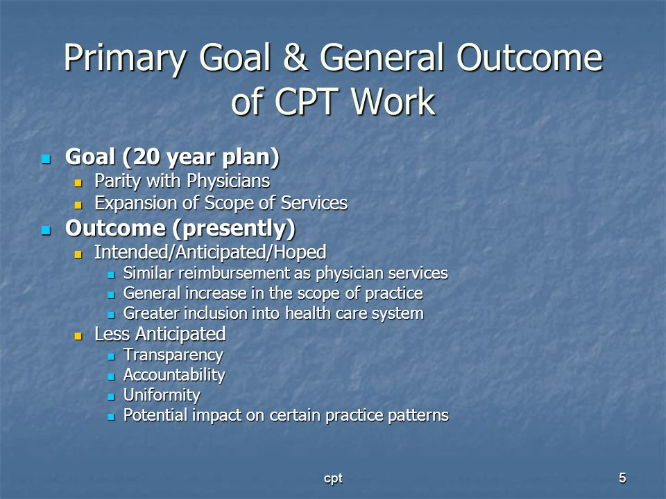 Primary Goal & General Outcome of CPT Work