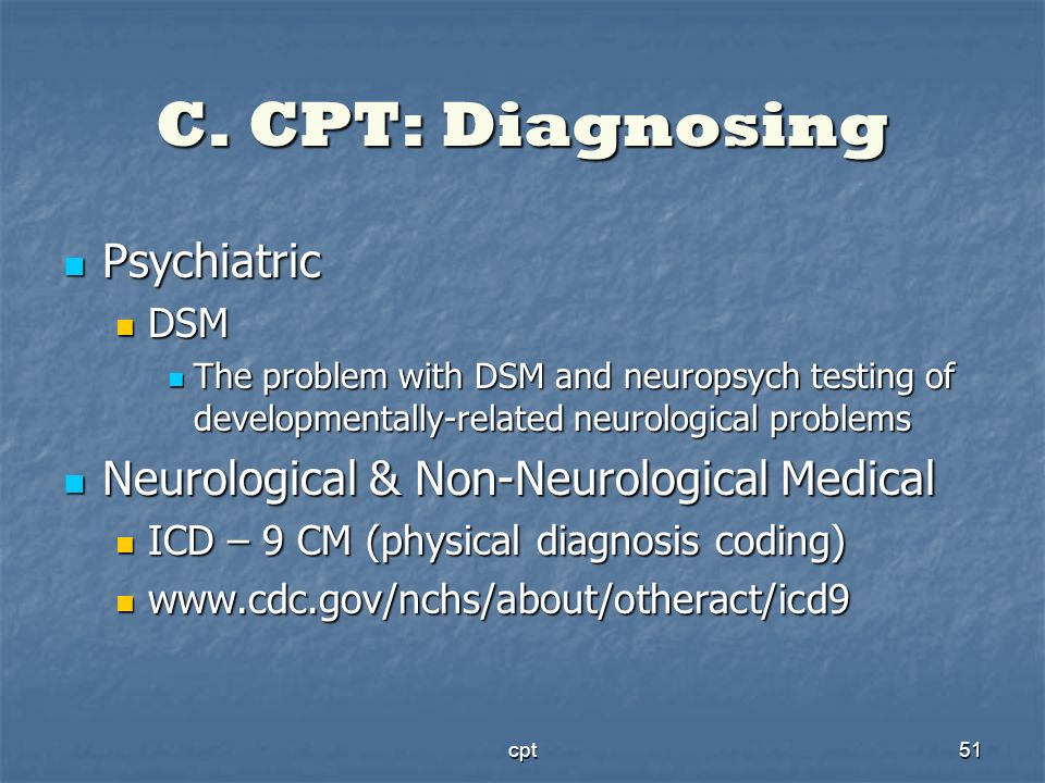 C. CPT: Diagnosing Psychiatric Neurological & Non-Neurological Medical