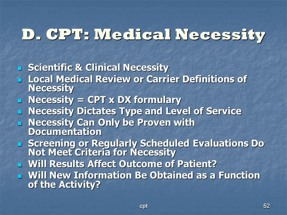 D. CPT: Medical Necessity