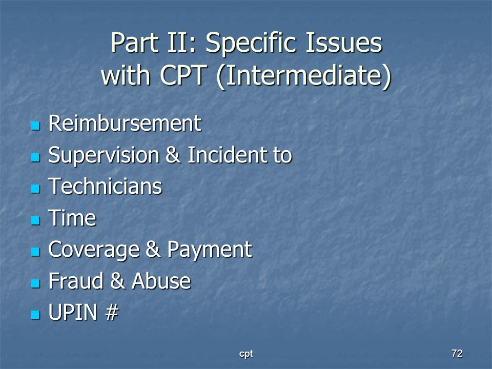 Part II: Specific Issues with CPT (Intermediate)