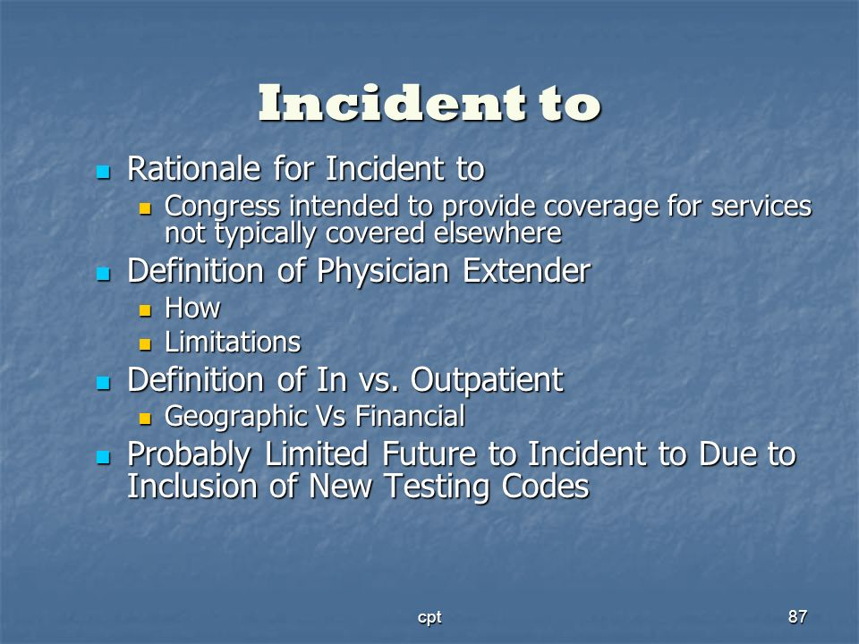 Incident to Rationale for Incident to Definition of Physician Extender