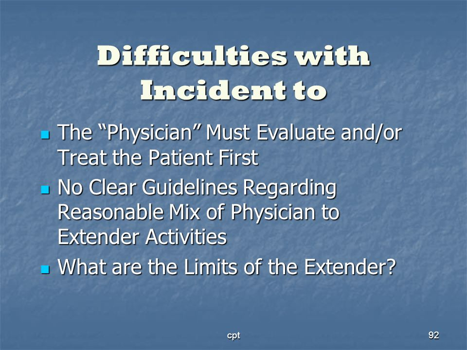 Difficulties with Incident to