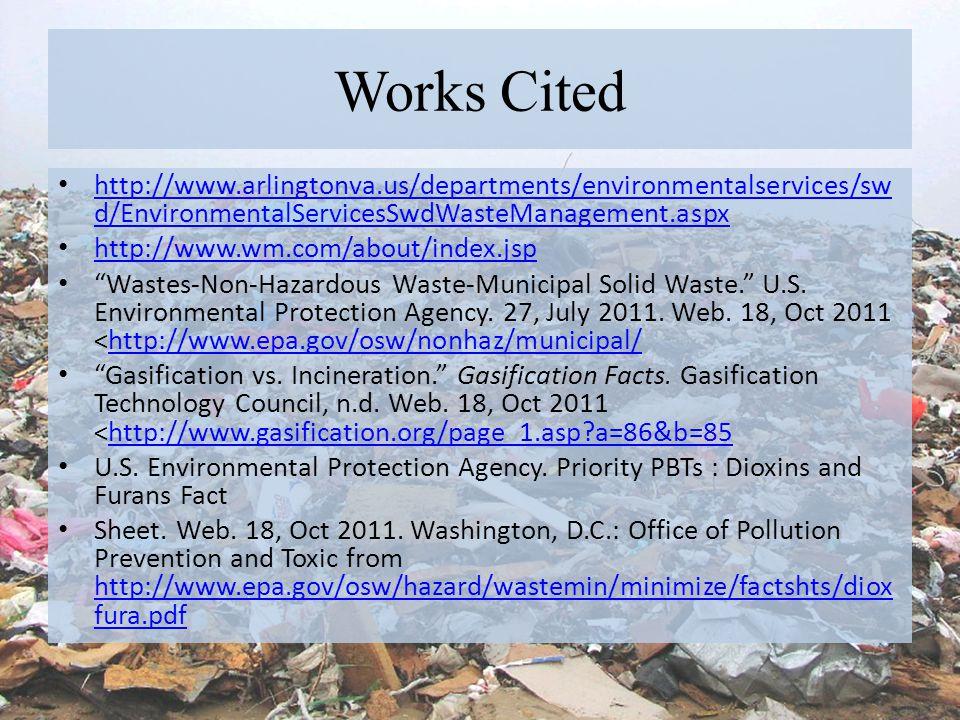 Works Cited http://www.arlingtonva.us/departments/environmentalservices/swd/EnvironmentalServicesSwdWasteManagement.aspx.